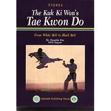 The Kuk Ki Won Tae Kwon Do by K. Daeshik (2013-04-25)