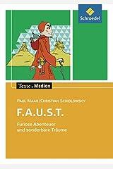 Texte.Medien: Paul Maar; Christian Schidlowsky: F.A.U.S.T. Furiose Abenteuer und sonderbare Träume: Textausgabe mit Materialien Taschenbuch