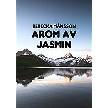 Arom av jasmin (Swedish Edition)