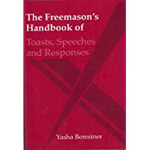 The Freemasons Handbook of Toasts, Speeches and Responses by Yasha Beresiner (2010-01-01)