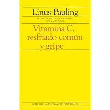 VITAMINA C. RESFRIADO COMUN Y GRIPE