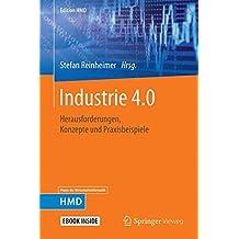 Industrie 4.0: Herausforderungen, Konzepte und Praxisbeispiele (Edition HMD)