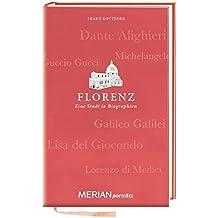 Florenz. Eine Stadt in Biographien: MERIAN porträts