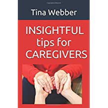 Insightful tips for Caregivers
