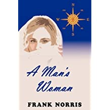A Man's Woman by Frank Norris (2009-06-01)