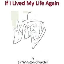 If I Lived My Life Again (English Edition)