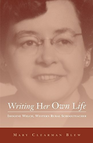 writing-her-own-life-imogene-welch-western-rural-schoolteacher-literature-of-the-american-west-serie
