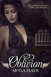 Oblivion (The Guardian Angel Series Book 4) (English Edition)