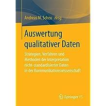 Auswertung qualitativer Daten: Strategien, Verfahren und Methoden der Interpretation nicht-standardisierter Daten in der Kommunikationswissenschaft