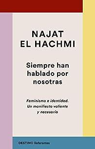 Siempre han hablado por nosotras par Najat El Hachmi