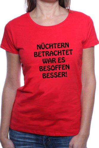 Mister Merchandise Ladies T-Shirt Nüchtern betrachtet war es besoffen besser Frauen Damen Tee Rot
