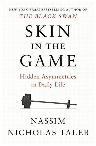 Skin in the Game: Hidden Asymmetries in Daily Life par Nassim Nicholas Taleb