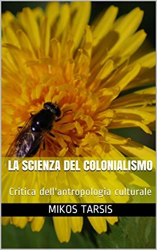La scienza del colonialismo: Critica