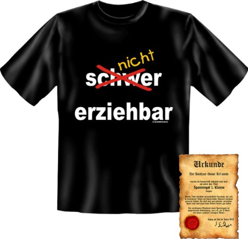Funshirt + gratis Spaß Urkunde - Motiv nicht erziehbar! witzig lustiges Fun T-Shirt - Geschenkidee Schwarz