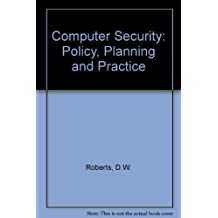 Computer Security: Policy, Planning and Practice