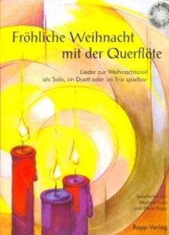 FROEHLICHE WEIHNACHT MIT DER QUERFLOETE - arrangiert für Querflöte - mit CD [Noten/Sheetmusic] Komponist : RAPP HORST