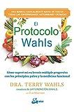 El protocolo Wahls. Cómo superé mi esclerosis múltiple progresiva con los principios paleo y la medicina funcional (Salud natural)