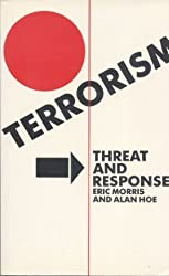 Terrorism: Threat and Response by E.Morris Hoe (1988-01-01)
