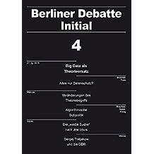 Big Data als Theorieersatz: Berliner Debatte Initial 4/2016 (Berliner Debatte Initial / Zeitschrift für sozialwissenschaftlichen Diskurs)
