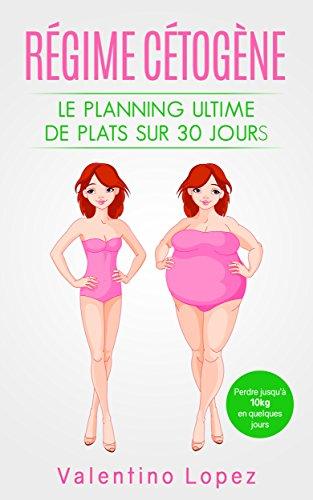 Couverture du livre Régime Cétogène LE PLANNING DE ULTIME DE PLATS SUR 30 JOURS