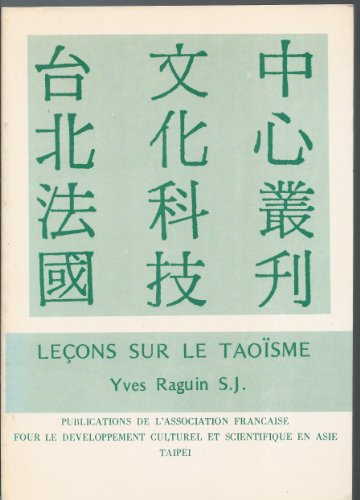 Leçons sur le taoïsme : Notes pour un cours donné à la Faculté de théologie, Université Fujeh par Yves Raguin