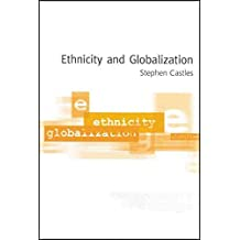 [(Ethnicity and Globalization : From Migrant Worker to Transnational Citizen)] [By (author) Stephen Castles] published on (September, 2000)
