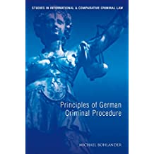 Principles of German Criminal Procedure: 8 (Studies in International and Comparative Criminal Law)