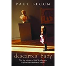 Descartes' Baby: How Child Development Explains What Makes Us Human by Paul Bloom (2004-07-01)