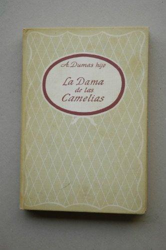 Portada del libro Dumas, Alexandre - La Dama De Las Camelias / A. Dumas ; Versión De Alfredo Ayuso
