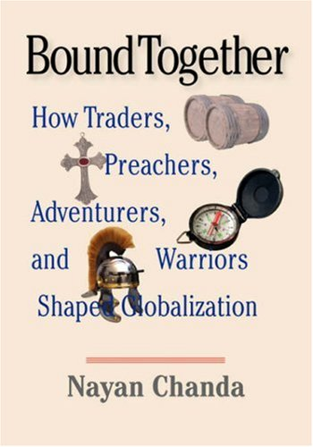 Bound Together: How Traders, Preachers,Adventurers, and Warriors Shaped Globalization Large Print Edition