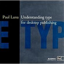 Understanding Type for Desktop Publishing