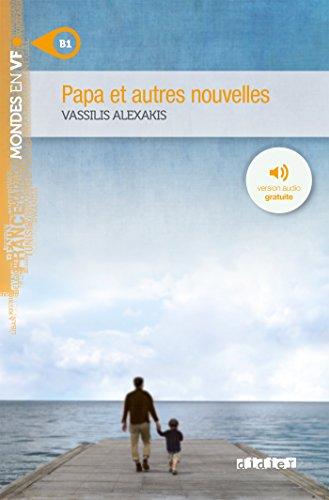 Papa et autres nouvelles niv. B1 - Livre + mp3 par Vassilis Alexakis