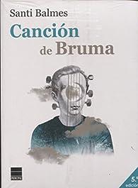 Pack Canción de Bruma + bolsa par Santi Balmes