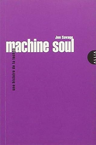 Art Machine - Machine Soul - Une histoire de la