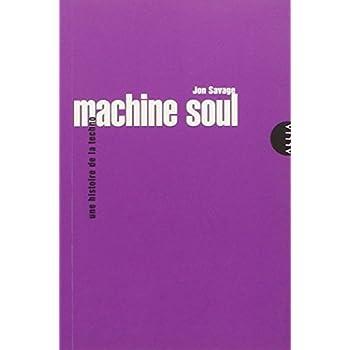 Machine Soul - Une histoire de la techno