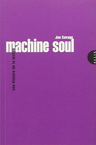 Machine Soul - Une histoire de la techno par Jon Savage