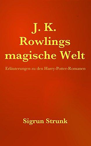 JK Rowlings magische Welt: Erläuterungen zu den Harry Potter Romanen