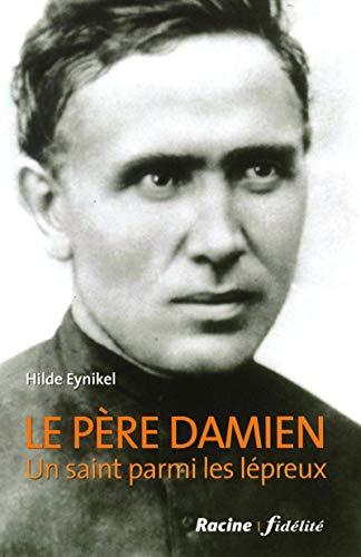 Le Père Damien - Un saint parmi les lépreux