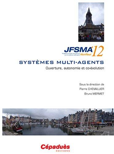 JFSMA'12 - vingtièmes journées francophones sur les systèmes multi-agents - Honfleur 17-19 octobre 2012 par Collectif, Sous la direction de Pierre Chevaillier et Bruno Mermet