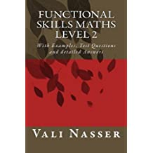 Functional Skills Maths level 2: With Examples, Test Questions and detailed Answers