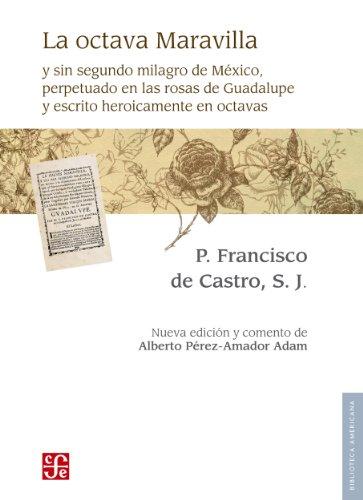 La octava Maravilla (Biblioteca Americana) por Francisco de Castro