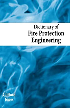 Dictionary of Fire Protection Engineering by [Jones, Clifford]