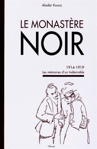 Le Monastere Noir - 1914-1919 les Memoires d'un Indesirable
