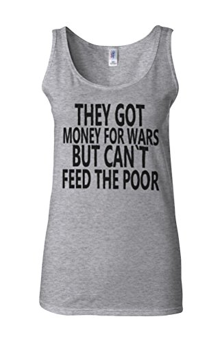 They Have Money For Wars Novelty White Femme Women Tricot de Corps Tank Top Vest Gris Sportif