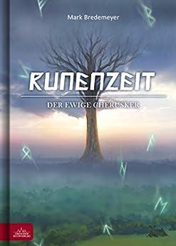 Runenzeit 6 - Der ewige Cherusker von [Bredemeyer, Mark]