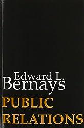 Public Relations by Edward L. Bernays (2014-05-06)