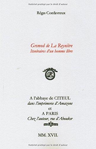 Grimod de La Reynière: Itinéraires d'un homme libre par M. Régis Confavreux