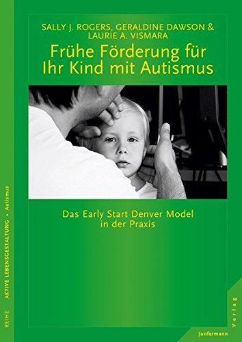 Frühe Förderung für Ihr Kind mit Autismus: Das Early Start Denver Model in der Praxis
