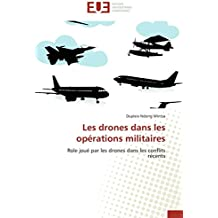 Les drones dans les opérations militaires: Role joué par les drones dans les conflits récents (Omn.Univ.Europ.)