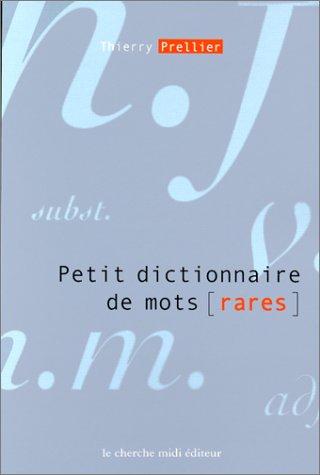 Petits dictionnaires de mots [rares] par Thierry Prellier